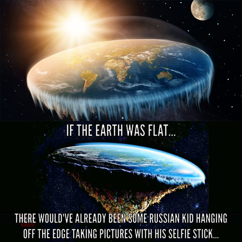 The EARTH is NOT FLAT & You're Pretty Stupid If You Actually Believe That It Is…
