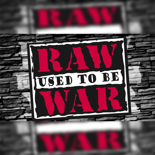 RAW Used To Be War…